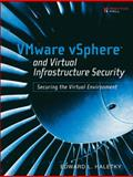 VMware vSphere and Virtual Infrastructure Security : Securing the Virtual Environment, Haletky, Edward L., 0137158009