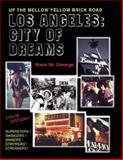 Los Angeles - City of Dreams : Up the Mellow Yellow Brick Road, MARK ST GEORGE, 0977848000