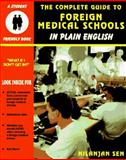 The Complete Guide to Foreign Medical Schools, Sen, Nilanjan, 1890838004