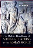 The Oxford Handbook of Social Relations in the Roman World, , 0195188004