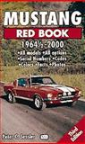 Mustang Red Book 1964 1/2 to 2000, Sessler, Peter, 0760308004
