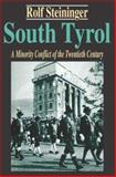 South Tyrol : A Minority Conflict of the Twentieth Century, Steininger, Rolf, 0765808005
