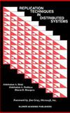 Replication Techniques in Distributed Systems, Helal, Abdelsalam A. and Bhargava, Bharat K., 0792398009