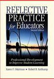Reflective Practice for Educators : Professional Development to Improve Student Learning, Osterman, Karen F. and Kottkamp, Robert B., 0803968000