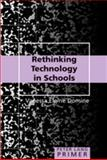 Rethinking Technology in Schools : Education, Communication, and the Democratic Ideal, Domine, Vanessa Elaine, 0820488003