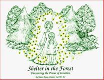 Shelter in the Forest, Karen R. Schultz, 0912868007