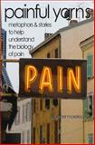 Painful Yarns : Metaphors and Stories to help understand the biology of Pain, Moseley, G. Lorimer, 0979988004
