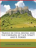 Travels in Lycia, Milyas, and the Cibyratis, by T a B Spratt and E Forbes, Edward Forbes and Thomas Abel B. Spratt, 1146648006