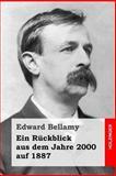 Ein Rückblick Aus Dem Jahre 2000 Auf 1887, Edward Bellamy, 1496118006
