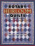 Rotary Heirloom Quilts, Nancy B. Daniel and Jane Townswick, 157432800X