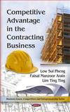 Competitive Advantage in the Contracting Business, Low Sui Pheng, Faisal Manzoor Arain, Lim Ting Ting, 1608768007