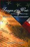 Images of the West : Portraits in Diversity, , 1934478008
