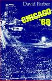 Chicago '68, Farber, David, 0226238008