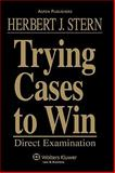 Trying Cases to Win V2 Direct Examination, Stern, Herbert J., 0735578001
