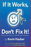 If It Works, Don't Fix It : What Every Man Should Know Before Having A Vasectomy, Hauber, Kevin C., 0741418002