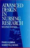 Advanced Design in Nursing Research, Brink, Pamela J. and Wood, Marilynn J., 0803958005
