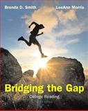 Bridging the Gap : College Reading, Smith, Brenda D. and Morris, LeeAnn, 0205748007