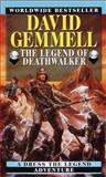 The Legend of Deathwalker, David Gemmell, 0345408004