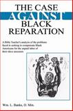 The Case Against Black Reparation 9780741408006
