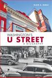 Washington's U Street : A Biography, Ruble, Blair A., 0801898005
