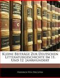 Kleine Beiträge Zur Deutschen Litteraturgeschichte Im 11 und 12 Jahrhundert, Friedrich Von Der Leyen, 1141818000