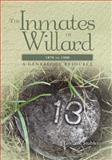 The Inmates of Willard 1870 To 1900, Linda Stuhler, 1463738005