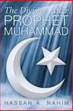 The Division after Prophet Muhammad, Hassan A. Nahim, 1477148000