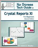No Stress Tech Guide to Crystal Reports XI for Beginners (2nd Edition), Indera Murphy, 1935208004