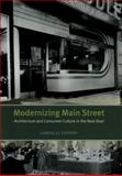 Modernizing Main Street : Architecture and Consumer Culture in the New Deal, Esperdy, Gabrielle M., 0226218007