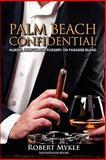 Palm Beach Confidential, Robert Mykel and Robert Mykle, 0893348007