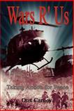 Wars R' Us : Taking Action for Peace, Carney, Otis, 1403328005