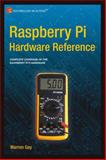 Raspberry Pi Hardware Reference, Warren Gay, 1484208005