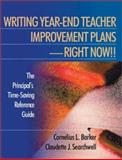 Writing Year-End Teacher Improvement Plans - Right Now!! : The Principal's Time-Saving Reference Guide, Barker, Cornelius L. and Searchwell, Claudette J., 0761978003