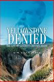 Yellowstone Denied : The Life of Gustavus Cheyney Doane, Scott, Kim Allen, 0806138009