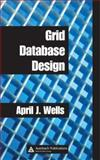 Grid Database Design, Wells, April J., 0849328004