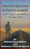 A Soldier's Questions, His Pastor's Answers, Dean Bruce, 0982438001