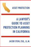 Asset Protection - A Lawyer's Guide to Asset Protection Planning in California, Stein, Jacob, 098397800X