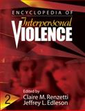 Encyclopedia of Interpersonal Violence, Edleson, Jeffrey L. and Renzetti, Claire M., 1412918006