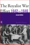 The Royalist War Effort 1642-1646, Hutton, Ronald, 0415218004