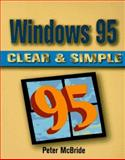 Windows 95 Clear and Simple, McBride, Peter, 0750698004