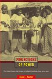 Projections of Power : The United States and Europe in Colonial Southeast Asia, 1919-1941, Foster, Anne L., 0822348004