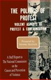 The Politics of Protest, Jerome Skolnick and National Commission on the Causes and Prevention of Violence, 0898758009