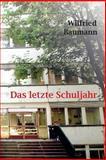 Das Letzte Schuljahr, Wilfried Baumann, 1494328003
