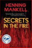 Secrets in the Fire, Henning Mankell, 1550378007