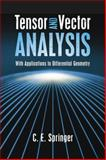 Tensor and Vector Analysis : With Applications to Differential Geometry, Springer, C. E., 0486498018