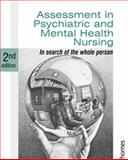 Assessment in Psychiatric and Mental Health Nursing : In Search of the Whole Person, Barker, Philip J., 0748778012