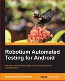 Robotium Automated Testing for Android, Hrushikesh Zadgaonkar, 178216801X