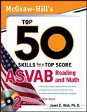 Top 50 Skills for a Top Score : ASVAB Reading and Math, Wall, Janet E., 007171801X