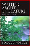 Writing about Literature, Roberts, Edgar V., 0130978019