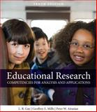 Educational Research : Competencies for Analysis and Applications, Gay, Lorraine R. and Mills, Geoffrey E., 0133018016